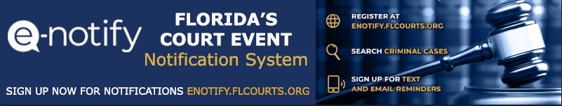 e-Notify, Florida's Court Event Notification System. Opens in new window.